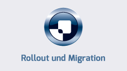 Rollout und Migration